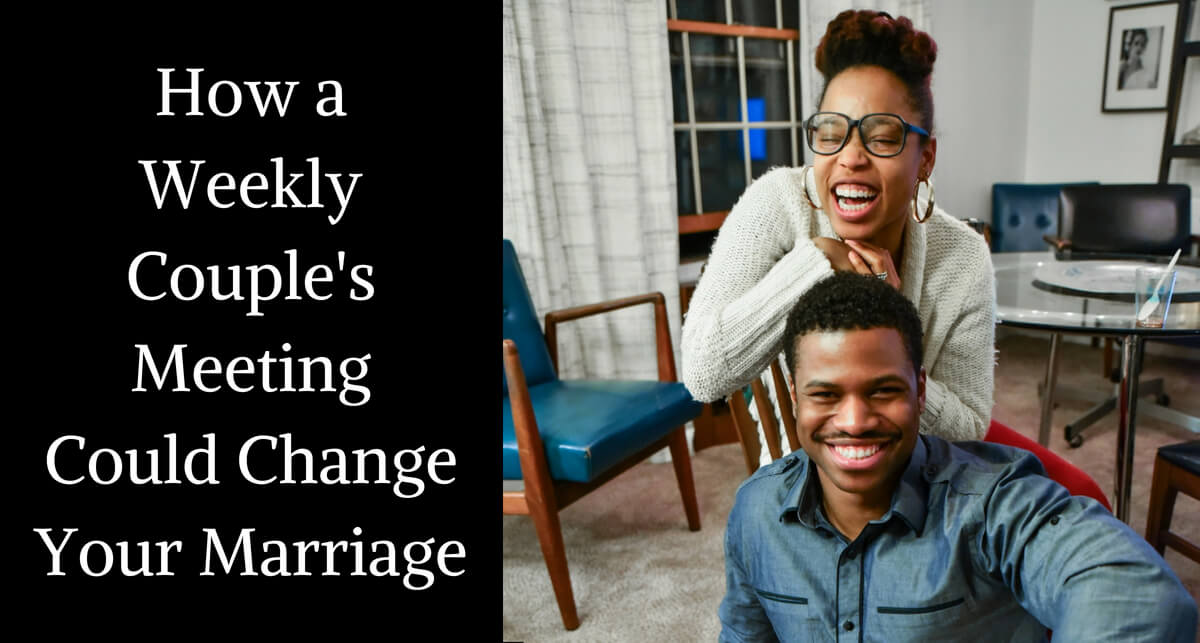 How a Weekly Couple's Meeting Could Change Your Marriage (And How To Hold One)