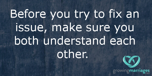 happy marriage - before you try to fix each other, make sure to understand each other