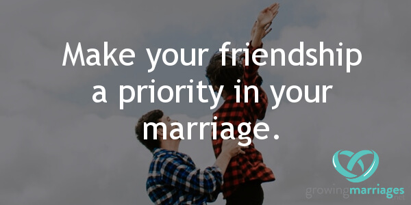 happy marriage - make your friendship a priority