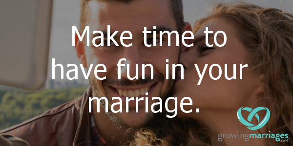 happy marriage - make time for fun in your marriage