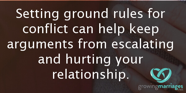 happy marriage - ground rules can help arguments from escalating and hurting your marriage.