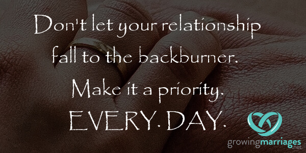 happy marriage - Make your relationship a priority - every day.