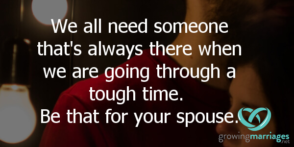 happy marriage - Always be there for your spouse.