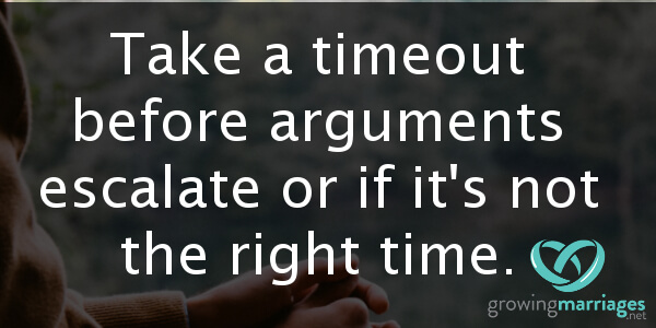 happy marriage - call a timeout if arguments escalate or it's not the right time