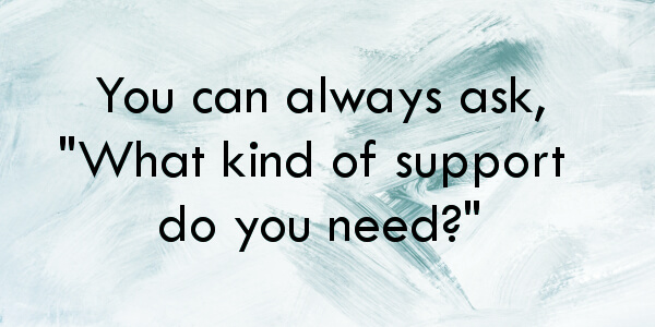 "how to save your marriage - you can always ask ""what kind of support do you need?"""