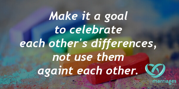 relationship goals - Make it a goal to celebrate each other's differences, not use them against each other.